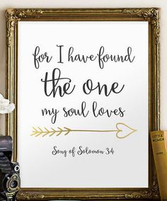 For I have found the one my soul love - Song of Solomon 3:4 Printable Bible Verse Please note that the gold is a printed effect - for best results, I recommend printing this particular print on glossy or metallic paper. _________________________________________________________  This artwork is an INSTANT DOWNLOAD. You will receive digital files to print on your own.  PRINTABLE SIZES INCLUDED You will receive both PDF and JPG files of the following sizes. If you would like this print in…