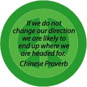 If Do Not Change Direction End Up Where Headed--PEACE QUOTE T-SHIRT