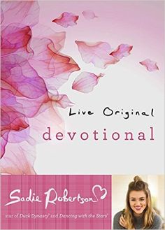 Live Original Devotional: Sadie Robertson: 9781501126512: Amazon.com: Books