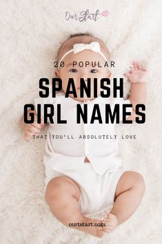 Looking for some adorable Spanish girl names? Today, we'll give you a list of popular Spanish girl names that we are sure you will love. Popular Spanish Girl Names, Popular Baby Girl Names, Baby Girl Names Spanish, Beautiful Baby Girl Names, New Baby Names, Unisex Baby Names, Cute Baby Names, Mexican Girl Names, Latin Girl Names