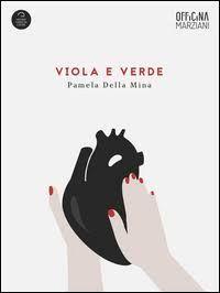 Bolabooks: Viola E Verde - Pamela Della Mina