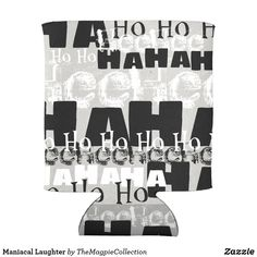Maniacal #Laughter Can Cooler on #zazzle. #gift #laughing #humor #funny #madness