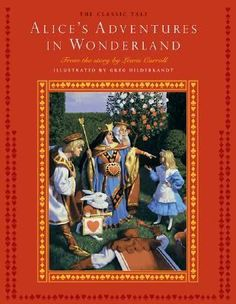 Alice's Adventures in Wonderland by Carroll, Lewis, Hildebrandt, Greg