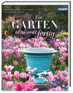 """""""Ein Garten wird niemals fertig"""" von Manfred Lucenz und Klaus Bender"""