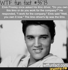 elvis presley tips a man a limo - WTF Facts Wtf Fun Facts, True Facts, Funny Facts, Crazy Facts, Random Facts, Strange Facts, Random Stuff, Odd Facts, Random Things