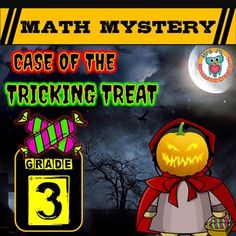 Halloween Math, Halloween common core aligned Math Mystery (Grade 3) Case of The Tricking Treat. In this math mystery students must solve a variety of math questions to reveal clues to help them find the villain who is using the tricking treats on children and turning them into pumpkins!