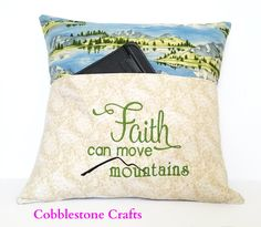 Faith Pocket Pillow (Green Thread) - Reading Pillow, Pocket Pillow, Faith Can Move Mountains, Readin Reading Pillow, Move Mountains, Religious Gifts, Pillow Talk, Craft Items, Bedtime, Machine Embroidery, Sewing Crafts, Embroidery Designs