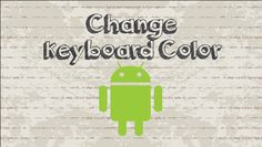 How to change keyboard color on Android phone / tablet #android #google #video #youtube #tutorial #howtocreator #tips #tricks #iOS #App #Free #apk #smartphone #phone #keyboard #googlekeyboard #androidkeyboard