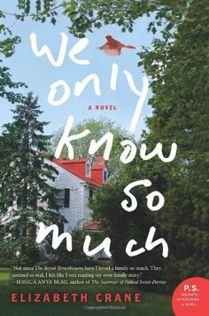 We Only Know So Much: A Novel by Elizabeth Crane,http://www.amazon.com/dp/0062099477/ref=cm_sw_r_pi_dp_0Yjpsb00VA3F9SZH