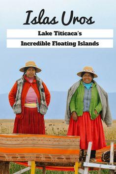 Islas Uros: Lake Titicaca's Incredible Floating Islands   Peru   South America   Latin America Backpacking   Travel Guide   Lake Titicaca   Puno   Travel   Budget Travel