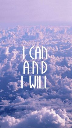 I can and I will - phone wallpaper