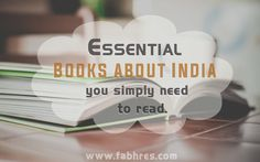 Essential Books about India you simply need to read