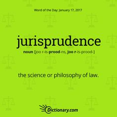 Dictionary.com's Word of the Day - jurisprudence - the science or philosophy of law.