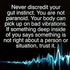 Trust your gut instinct! Great Quotes, Quotes To Live By, Me Quotes, Inspirational Quotes, Motivational, Wisdom Quotes, Cherish Quotes, Music Quotes, Missing Quotes