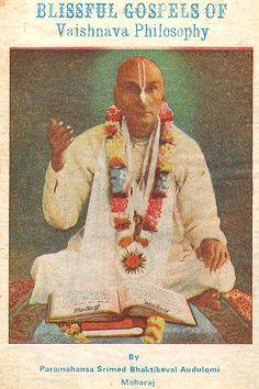 Blissful Gospels Of Vaishnava Philosophy gives a detail account of the speeches which Paramahansa 108 Sri Srimad  Bhaktikeval Audulomi Maharaj, the Ex- President & Acharya of Gaudiya Mission has delivered in different assemblage about felicity of Krishna – Prema.