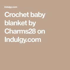 Crochet baby blanket by Charms28 on Indulgy.com