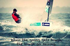 When the going gets tough, the tough go sailing.