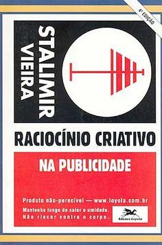 Raciocínio criativo na publicidade, de Stalimir Vieira