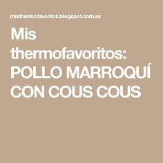 Mis thermofavoritos: POLLO MARROQUÍ CON COUS COUS