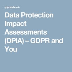 Data Protection Impact Assessments (DPIA) – GDPR and You Source by kevinarrow Data Protection Impact Assessment, Cyber, Business, Organizations, Store, Business Illustration