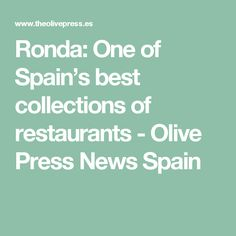 Ronda: One of Spain's best collections of restaurants - Olive Press News Spain