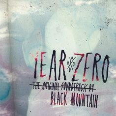 Globe Year Zero Soundtrack:  Black Mountain.