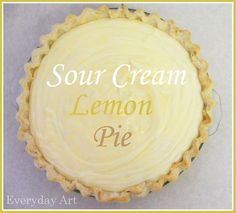 Sour Cream Lemon Pie...sweet, tangy, creamy, super yummy!