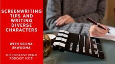Screenwriting Tips And Writing Diverse Characters With Selina Ukwuoma...