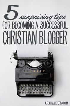The Bible has a lot to say about writing! Here are 5 tips for being a successful Christian blogger -- encouragement and inspiration taken from the book of I John.