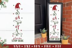 Santa Please Stop here, Christmas Porch Sign SVG Cut File (888776) | Cut Files | Design Bundles Christmas Porch, Christmas Svg, Christmas Ideas, Cricut Cuttlebug, Porch Signs, Christmas Quotes, Line Design, Journal Cards, Svg Cuts