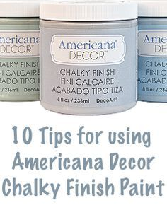 10 Tips for Using Chalky Finish Paint. #chalkyfinish