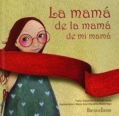 La mamá de la mamá de mi mamá, http://www.amazon.es/dp/8492715820/ref=cm_sw_r_pi_awdl_DSHlvb1XP7GWC