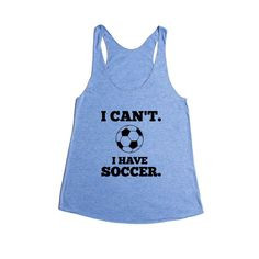 I Can't I Have Soccer Practice Sport Sport Sporty Game Games Teams Athlete Athletic FIFA World Cup SGAL7 Women's Racerback Tank