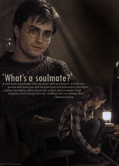 """""""What's a soulmate?""""   and it doesn't have to be a romantic love either...it can be the love of friends"""