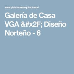 Galería de Casa VGA / Diseño Norteño - 6