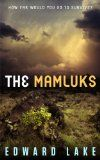 The Mamluks by Edward Lake is a #GreatRead Get it now at http://www.amazon.com/The-Mamluks-Saga-Episode-ebook/dp/B00EYI8I08