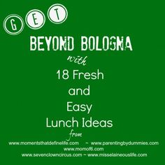 Get Beyond Bologna with 18 Fresh and Easy Lunch Ideas!