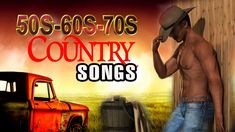 Golden Classic Country Songs Of 50s 60s 70s Collection  - Greatest Old C...