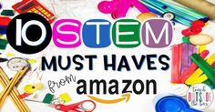 10 STEM Must Haves f