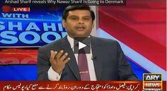 Arshad Sharif reveals Why Nawaz Sharif Is Going to Denmark