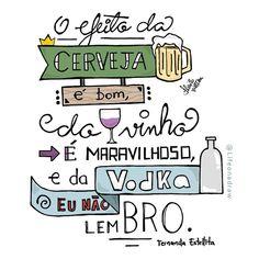 O efeito da cerveja é bom, do vinho é maravilhoso e da vodka eu não lembro.  @fernandaestellitaoficial Drink Bar, Vodka Drinks, Cocktails, Welcome Drink, Drinking Quotes, Funny Cartoons, Travelers Notebook, Daily Quotes, Hand Lettering