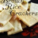 Make Your Own Crackers - Gluten Free Brown Rice Crackers.  Need to tweak it a little for each phase.