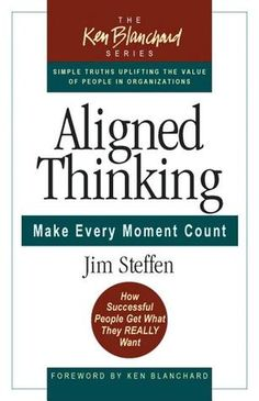 Aligned Thinking: Make Every Moment Count