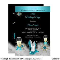 Shop Teal High Heels Black Gold Champagne Party Invitation created by Zizzago. Champagne Party, Gold Champagne, Teal High Heels, Black Heels, Adult Birthday Party, Birthday Woman, Holiday Party Invitations, Wedding Invitations, Zazzle Invitations