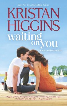 Title and Author: Waiting On You by Kristan Higgins No. of Pages: 464 Series: Blue Heron Publication date: Harlequin HQN Kristan Higgins, Good Books, Books To Read, Happily Single, Beach Reading, All I Ever Wanted, Book Week, Blue Heron, People Magazine