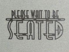 "PLEASE WAIT To Be SEATED 12"" Laser Cut Wood Sign Art Deco Style by Motorheadart on Etsy https://www.etsy.com/listing/230960781/please-wait-to-be-seated-12-laser-cut"