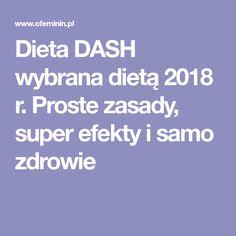Dieta DASH wybrana dietą 2018 r. Proste zasady, super efekty i samo zdrowie