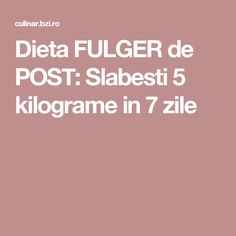 Dieta FULGER de POST: Slabesti 5 kilograme in 7 zile Shake, Fitness, Sport, Food, Therapy, Smoothie, Deporte, Excercise, Eten