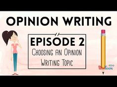 VIDEO: Opinion Writing for Kids | Episode 2 | Choosing a Topic