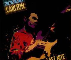 """Released on February 17, 1986, """"Last Nite"""" is a live album by Larry Carlton. TODAY in LA COLLECTION on RVJ >> http://go.rvj.pm/76i"""